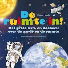 De Ruimte In! - Pascale Hédelin - ISBN 9789079806041 - Vanaf ca. 9 t/m 12 jaar. - € 27,95  Het Grote Lees-En Doeboek Over De Aarde En De Ruimte  Ontdek op een speelse manier alle geheimen van de ruimte. Verbaas je over het wonder van de blauwe planeet en breng een bezoekje aan de maan. Leer alles over de planeten en de sterren en ga op zoek naar buitenaardse wezens! Lees meer of bestel bij TOPBOOKS via : http://www.bol.com/nl/p/de-ruimte-in/1001004006535049/