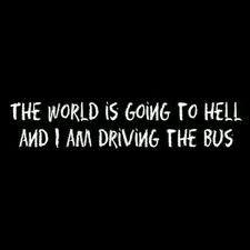 hahaha I am a bus driver