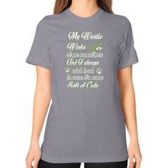 My Westie winks at me sometimes and I always wink back in case It's some soft of code Unisex T-Shirt (on woman)