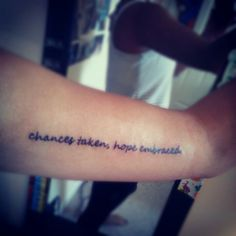 my fifth tattoo. chances taken, hope embraced. Paramore lyrics from Miracle.