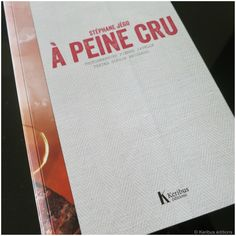 A peine cru, Stéphane Jégo - Kéribus Editions
