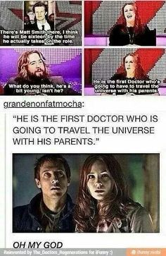 ''HE IS THE FIRST DOCTOR WHO IS GOING TO TRAVEL THE UNIVERSE WITH HIS PARENTS.'' HAHAHAHAHAHA!!!!