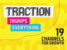 19 Ways Growth Hackers Acquire Customers --> http://de.slideshare.net/jwmares/traction-trumps-everything