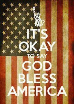 Yes it is okay to say 'God bless America.'  It's called FREEDOM OF SPEECH & FREEDOM OF RELIGION.
