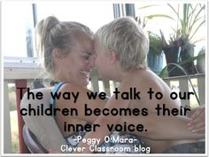 The way we talk to our children becomes their inner voice by Peggy OMara