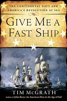 Give Me a Fast Ship: The Continental Navy and America's Revolution at Sea by Tim McGrath http://www.amazon.com/dp/B00G3L1DYW/ref=cm_sw_r_pi_dp_wMA4vb0S6XVEC