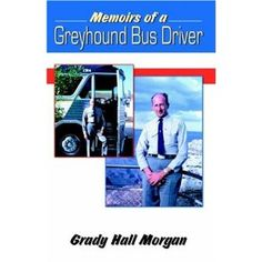 Memoirs of a Greyhound Bus Driver (Paperback) http://www.amazon.com/dp/0741424657/?tag=dismp4pla-20
