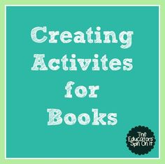 Creating Activities for Books: ways it benefits the reading experience