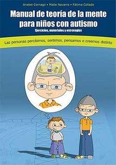 Manual de teoría de la mente para niños con autismo. Ejercicios, materiales y estrategias Anabel Cornago, Maite Navarro, Fátima Collado - libreria jugueteria especializada