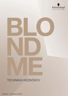 Schwarzkopf Professional - BlondMe Technikai kézikönyv 2017