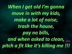 Your dad and I are moving in, plan on making the room before you buy. hahaha When i get old funny quotes quote lol funny quote funny quotes humor Great Quotes, Me Quotes, Funny Quotes, Inspirational Quotes, Quirky Quotes, Sassy Quotes, Humor Quotes, Meaningful Quotes, Amazing Quotes