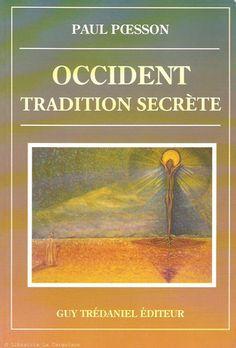 POESSON, PAUL. Occident, tradition secrète.