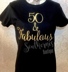 Birthday Shirt 50th 50 And By SouthernismBoutique On Etsy