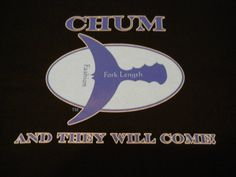 """Wicked Good Tuna Fishing Secret Tee Shirt """"Chum And They Will Come"""" Bluefin Tuna Fishing Outfits, Fishing T Shirts, Fishing Gifts, Tuna Boat, Tuna Fishing, Wicked Good, Fishing Quotes, Tee Shirts, Tees"""