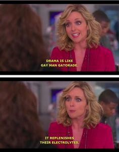 "30 Rock Season 4 Episode 6: Sun Tea- Jenna, ""Drama is like gay man Gatorade. It replenishes their electrolytes."""