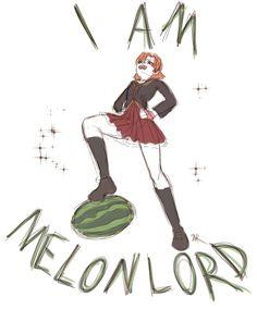 I AM NOT NORA! I AM MELON LORD!!! MWHAHAHA!!