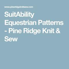 SuitAbility Equestrian Patterns - Pine Ridge Knit & Sew