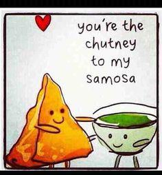 Indian punjabi Joke you're the chutney to my samosa funny