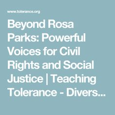 Beyond Rosa Parks: Powerful Voices for Civil Rights and Social Justice | Teaching Tolerance - Diversity, Equity and Justice