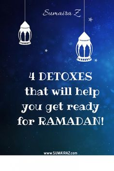 4 DETOXES that will help you get ready for RAMADAN!
