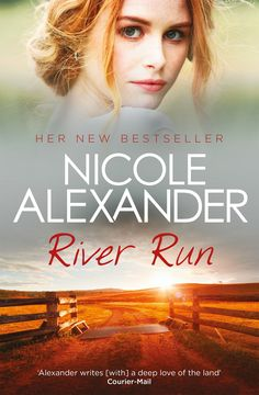River Run    'Alexander is the pre-eminent Australian author in the realm of rural literature' - The Daily Telegraph It is January 1951, and after a year away Eleanor Webber has returned home to River Run, her family's sprawling sheep property