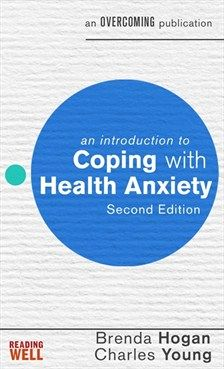 Brenda Hogan and Charles Young - An Introduction to Coping with Health Anxiety, edition - Little, Brown Book Group Anxiety Self Help, Health Anxiety, Mental Health, Cbt Techniques, Cognitive Behavioral Therapy, Anxious, Good Books, This Book, Writing