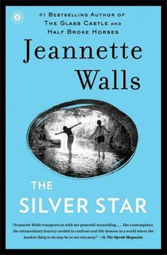 The Silver Star- (love Jeannette Walls writing, though this was not as good as some of her others).