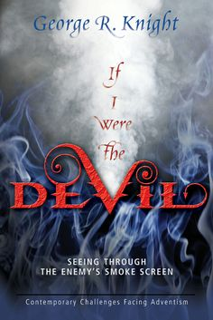 Buy If I Were the Devil: Seeing Through the Enemy's Smoke Screen by George R. Knight and Read this Book on Kobo's Free Apps. Discover Kobo's Vast Collection of Ebooks and Audiobooks Today - Over 4 Million Titles! Smoke Screen, Nonfiction, Devil, Knight, Kindle, Audiobooks, This Book, Ebooks, Author