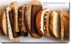 Der Mensch lebt nicht vom Brot allein, Mt. 4,4