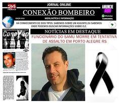 CONEXÃO BOMBEIRO : FUNCIONÁRIO DO SAMU MORRE EM TENTATIVA DE ASSALTO ...