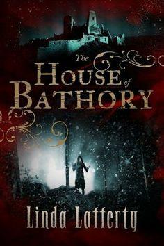 House of Bathory by Linda Lafferty | Publisher: Amazon Publishing | Publication Date: January 7, 2014 | Historical Fiction ( past [1600s, Slovakia] + present) / Elizabeth Bathory aka the Blood Countess #Thriller #Suspense