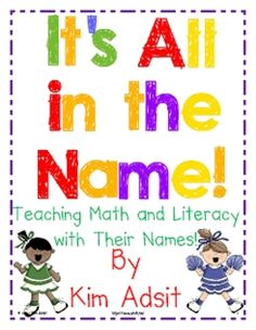 It's All in the Name, Teaching Math and Literacy with Their Names--Kim Adsit Kindergarten Names, Preschool Names, Name Activities, Back To School Activities, School Fun, School Stuff, School Daze, Preschool Ideas, Teaching Schools