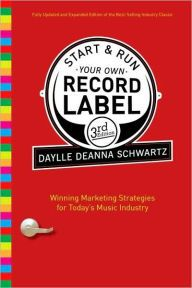 Start and Run Your Own Record Label, Third Edition: Winning Marketing Strategies for Todays Music Industry (Start & Run Your Own Record Label) by Daylle Deanna Schwartz 0823084639 9780823084630 Date, Book Annotation, Book Sites, How To Start Running, Music Industry, Runes, Self Help, Books To Read