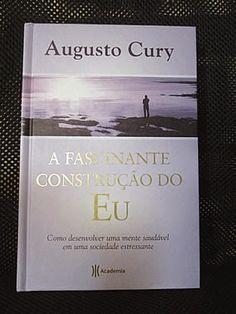 Livro : A Fascinante Construção do Eu - Augusto Cury #leitura #literatura #AutoAjuda