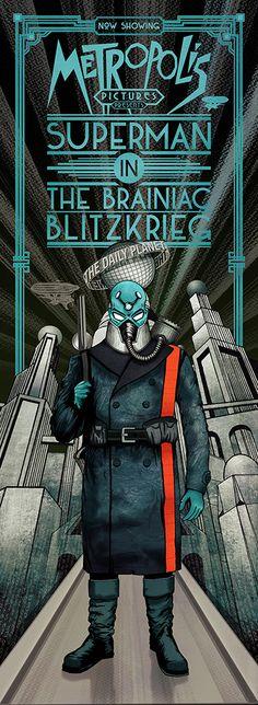 Metropolis Pictures Presents: Superman in the Brainiac Blitzkrieg. Digital mixed media by Damian K. Sheiles.