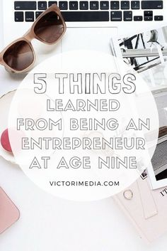 5 Things I Learned From Starting My First Business at Age Nine
