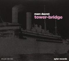 Marc Ducret - Tower-Bridge