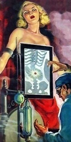 """""""Jewel In The Floroscope"""" - Mad Scientist {vintage blond woman décolletage x-ray anatomy pulp art illustration}"""