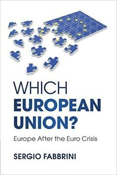 Which European Union? : Europe after the Euro crisis