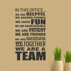 Teamwork Office Wall Decal In This Office We Are A Team Collage is a motivational decoration for your Office or Break Room to promote Teamwork and Employee Motivation. Makes a great gift for your Boss as well. Vinyl Wall Lettering - Available in 3 sizes Office Wall Decals, Office Walls, Mur Diy, Office Break Room, Office Team, School Office, School Secretary Office, School Staff, Sunday School
