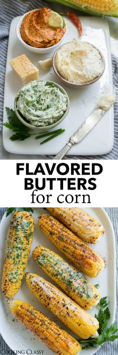 3 Flavored Butters for Corn - Cooking Classy Vegetable Dishes, Vegetable Recipes, Flavored Butter, Homemade Butter, Cooking Recipes, Healthy Recipes, Cooking Corn, Healthy Snacks, Good Food