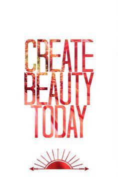 Create beauty today