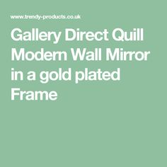Gallery Direct Quill Modern Wall Mirror in a gold plated Frame