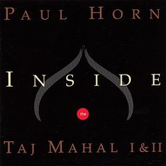 Paul Horn - Inside The Taj Mahal I & II