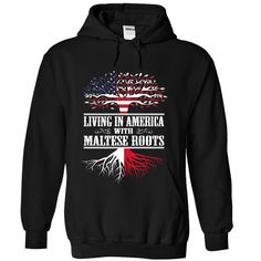 Living in America with Maltese roots T-Shirts, Hoodies. BUY IT NOW ==► https://www.sunfrog.com/States/Living-in-America-with-Maltese-roots-blobuiesnx-Black-Hoodie.html?id=41382