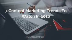 Do you want to understand more about the potential of content marketing? Allow me to share 7 content marketing habits to keep an eye on in 2016.   http://www.massplanner.com/7-content-marketing-trends-to-watch-in-2016/