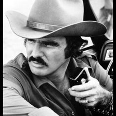 Burt Reynolds... Smokey and the Bandit