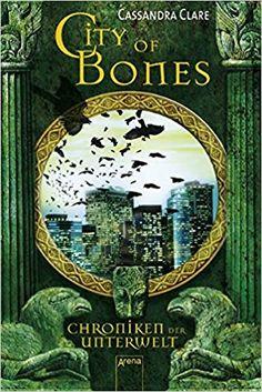 City of Bones: Chroniken der Unterwelt (1): Amazon.de: Cassandra Clare, Franca Fritz, Heinrich Koop: Bücher