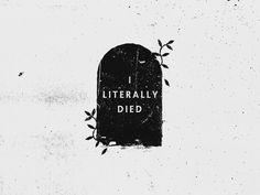 """I literally died! I was literally dead! I should have stayed dead. The Raven, Simon Lewis, Teen Wolf, Ragnor Fell, Jeaniene Frost, Jace Lightwood, Buffy Summers, Alice Cullen, My Demons"