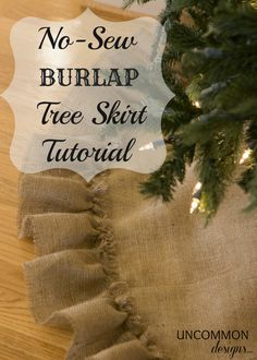 It says no sew, but Im thinking sewing a ruffle is not that big a deal since you dont have to hem it. Cute rustic tree skirt and add burlap bows! Im already planning it...